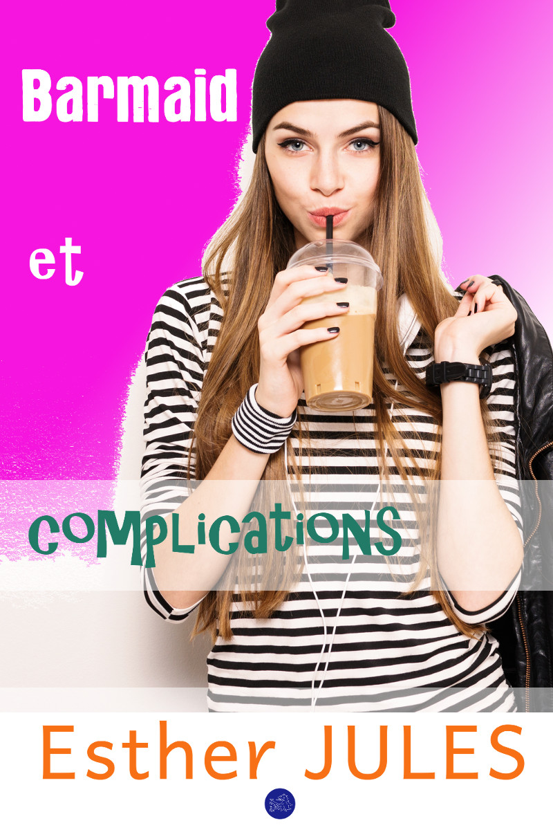 Couverture du roman Barmaid et complications d'Esther Jules